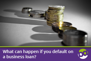 What can happen if you default on a business loan?