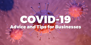 Covid-19 Advice and Tips for Businesses