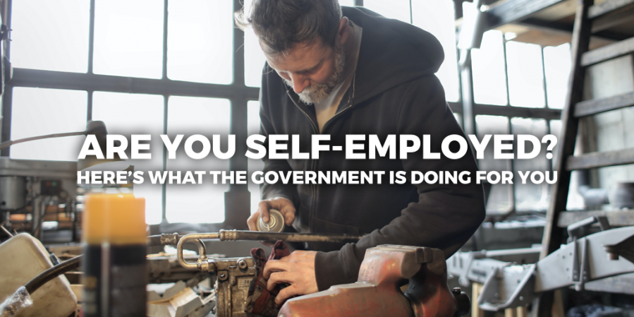 Are you self-employed? Here's What The Government Is Doing For You
