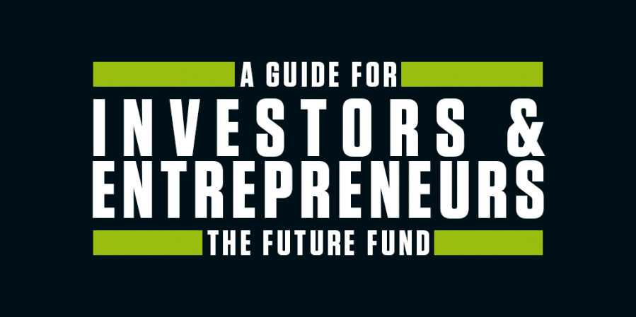 The Future Fund Guide For Investors And Entrepreneurs