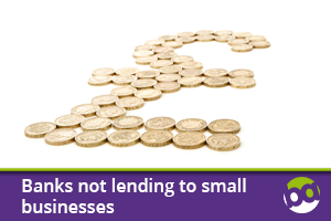 Banks not lending to small businesses is stunting Britain's growth