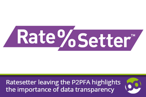 RateSetters withdrawal from the P2PFA highlights the importance of data transparency
