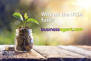 Why all the IFISA fuss?